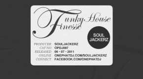 Funky House Finesse Presents… Souljackerz
