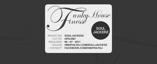 Funky House Finesse Presents… Souljackerz