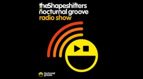 The Shapeshifters Nocturnal Groove Radio Show : Episode 16