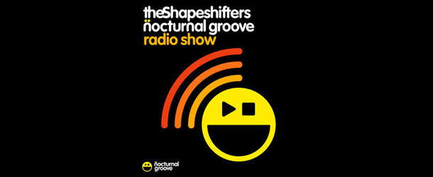 The Shapeshifters Nocturnal Groove Radio Show : Episode 18