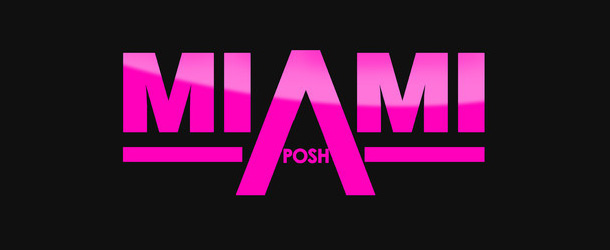 Miami Posh – Licktronic Podcast August 2012