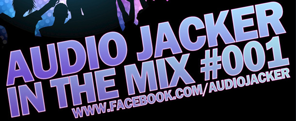 Audio Jacker – In The Mix #001