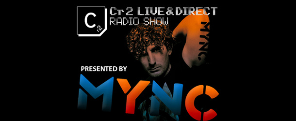 MYNC presents Cr2 Live & Direct Radio Show 041