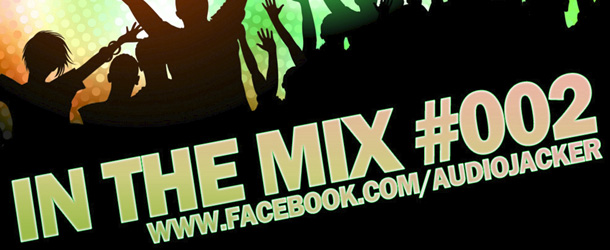 Audio Jacker – In The Mix #002