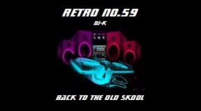 Retro No.59 – Back to the old skool – DJ-K (Old skool piano anthems)