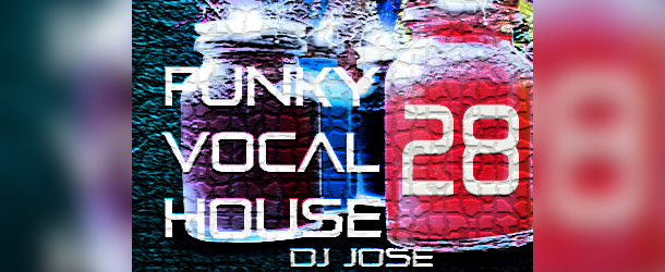 José Luis Castellanos Funky Vocal House 28 [Pool Edition]
