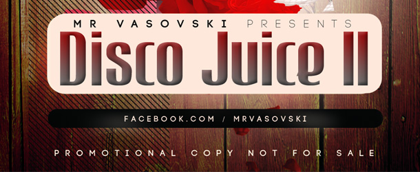 Mr. Vasovski – Disco Juice Vol. II. – 2012