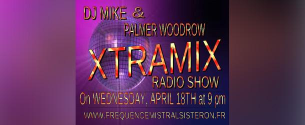 XtraMix 12-04-18 DJ Mike & Palmer Woodrow
