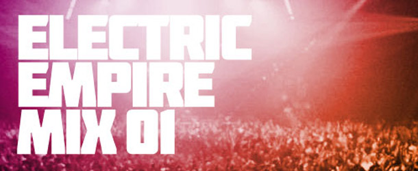 ELECTRIC EMPIRE – IN THE MIX #1