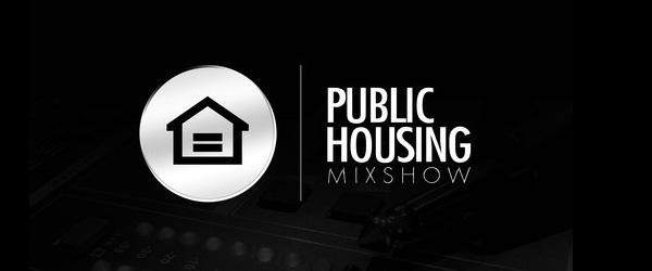 Public Housing Mix Show Episode 47